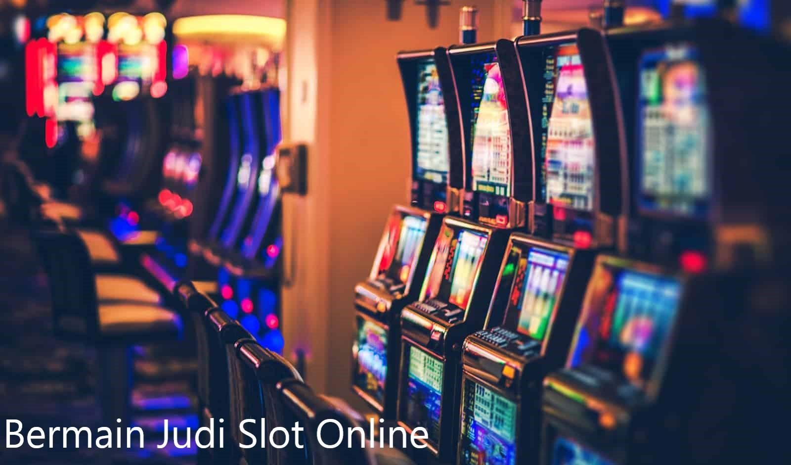 Bermain Permainan Judi Online