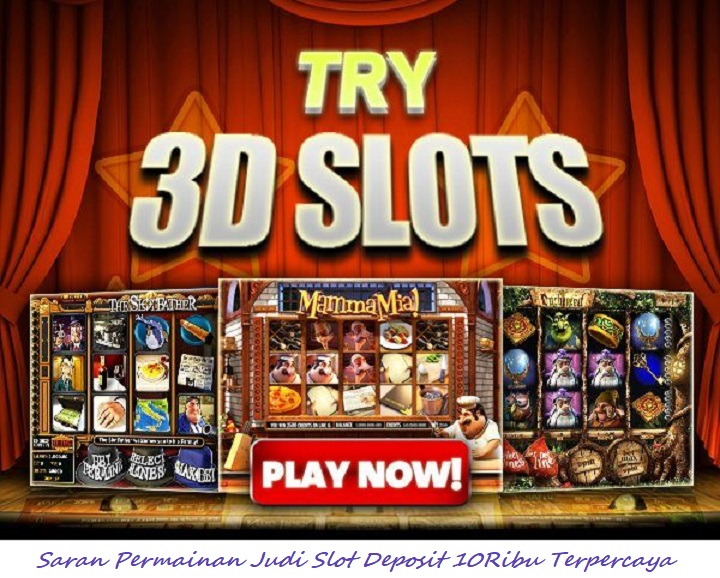 Saran Permainan Judi Slot Deposit 10Ribu Terpercaya
